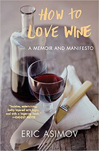Eric Asimov, How to Love Wine